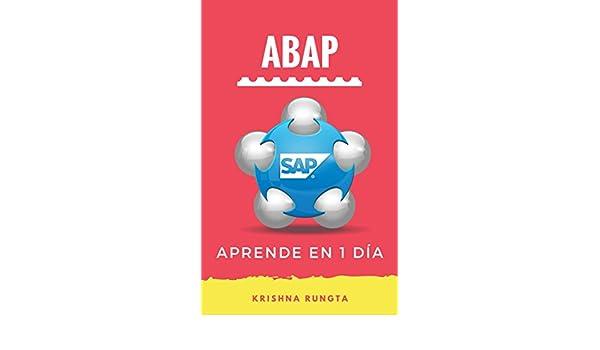 Aprende ABAP en 1 día: Guía definitiva para aprender programación SAP ABAP para principiantes (Spanish Edition), Krishna Rungta, eBook - Amazon.com