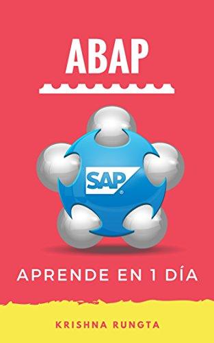 Aprende ABAP en 1 día: Guía definitiva para aprender programación SAP ABAP para principiantes (