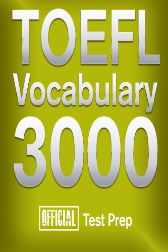Official TOEFL Vocabulary 3000 : Become a True Master of TOEFL Vocabulary! by CreateSpace Independent Publishing Platform