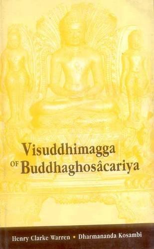Visuddhimagga of Buddhaghosacariya
