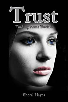 Trust (Finding Anna Book 4) by [Hayes, Sherri]