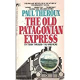 The Old Patagonian Express, Paul Theroux, 0671467409