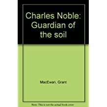 Charles Noble, Guardian of the Soil