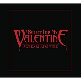 Bullet for My Valentine Scream Aim Fire - PopMatters