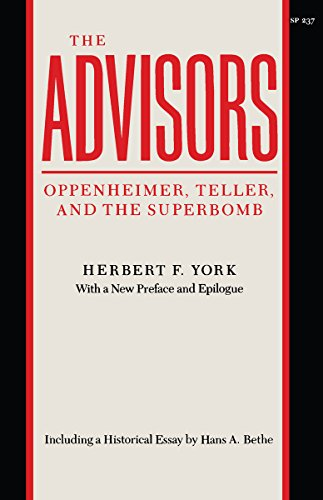 The Advisors: Oppenheimer, Teller, and the Superbomb (Stanford Nuclear Age Series)