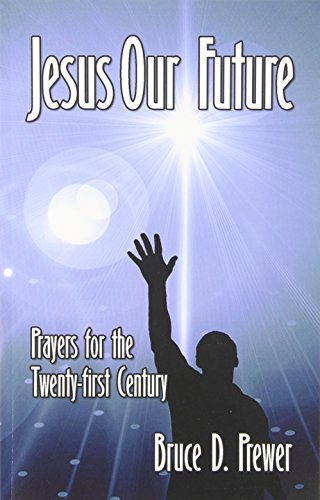 Jesus Our Future: Prayers for the Twenty-First Century by Ideas into Books WESTVIEW