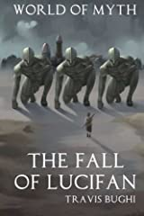 The Fall of Lucifan (World of Myth) (Volume 3) by Travis Bughi (2013-05-24) Paperback