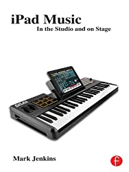 iPad Music: In the Studio and on Stage