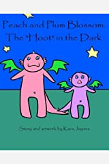 """Peach and Plum Blossom: The """"Hoot""""in the Dark Paperback"""