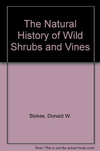 (The Natural History of Wild Shrubs and Vines)