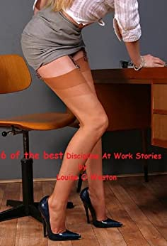 6 Of The Best Discipline At Work Stories by [Weston, Louise O]