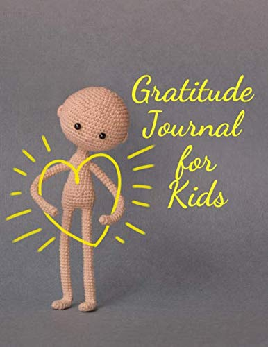 Gratitude Journal for Kids: Today I'm Thankful for…3 Minute Gratitude Journal for Kids to Practice How to Be Grateful, Happy and Kind… Positive Thinking and Mindfulness Journal Book for Kids