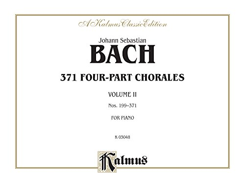371 Four-Part Chorales, Volume II for Organ or Piano, Nos. 199-371: Organ or Piano Collection (Kalmus Edition) (Two Organs)