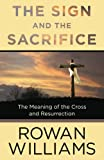 The Sign and the Sacrifice: The Meaning Of The