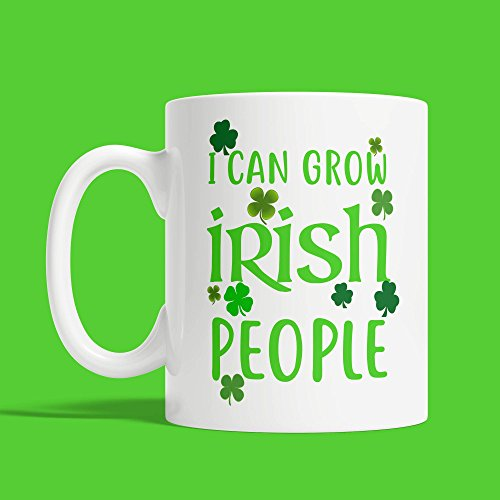 I Can Grow Irish People Mug Cup, Coffee Drinker, St Patrick's Day Celebrations, Decoration, Gift, Newborn, Baby Announcement, Coffee Mug, Ceramic Mug, 11oz 15oz