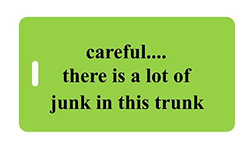 Luggage Tag - careful...there is a lot of junk in this trunk - Humorous Luggage Tags