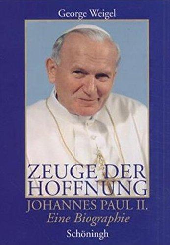Zeuge Der Hoffnung  Johannes Paul II. Eine Biographie