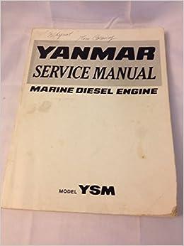 YANMAR SERVICE MANUAL MARINE DIESEL ENGINE MODEL YSM: YANMAR