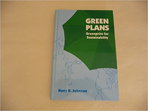 Green Plans: Greenprint for Sustainability (Our Sustainable Future), Johnson, Huey D.