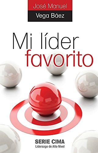 Series Inspira - Mi Líder Favorito (2014): dime quién te inspira y te diré cuánto podrás inspirar a otros (Spanish Edition)