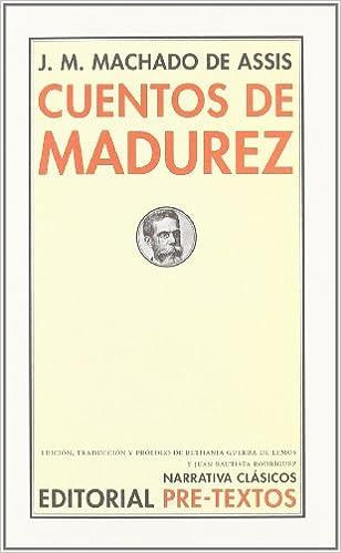 Cuentos de madurez (Narrativa Clásicos): Amazon.es: Joaquim Maria ...