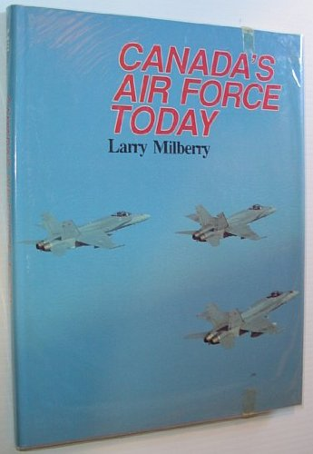 Canada's Air Force today, Milberry, Larry