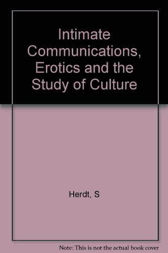 Intimate Communications: Erotics and the Study of Culture
