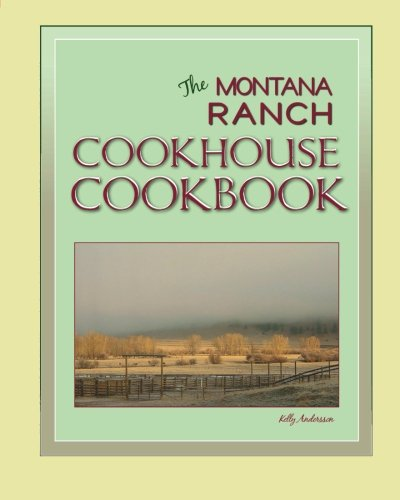 - The Montana Ranch COOKHOUSE COOKBOOK