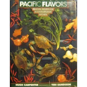 Pacific Flavors, Oriental Recipes for a Contemporary Kitchen -