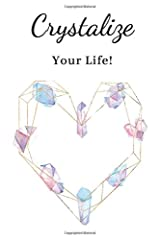 Crystal Notebook: Crystalize Your Life Notepad Journal Paperback