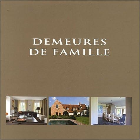 Téléchargez les ebooks pdf pour iphone Demeures de famille : Edition trilingue français-anglais-néerlandais PDF iBook