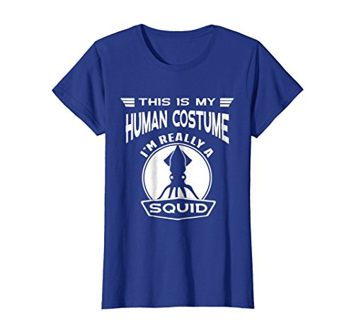 Womens This Is My Human Costume I'm Really A Squid T-Shirt Small Royal Blue for $<!--$19.98-->