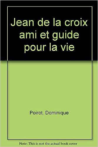 Livre Jean de la Croix : Ami et guide pour la vie pdf, epub
