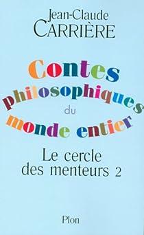 Le cercle des menteurs. Tome 2 : Contes philosophiques du monde entier par Carrière