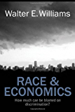 Race and Economics: How Much Can Be Blamed on Discrimination? (Hoover Institution Press Publication Book 599)