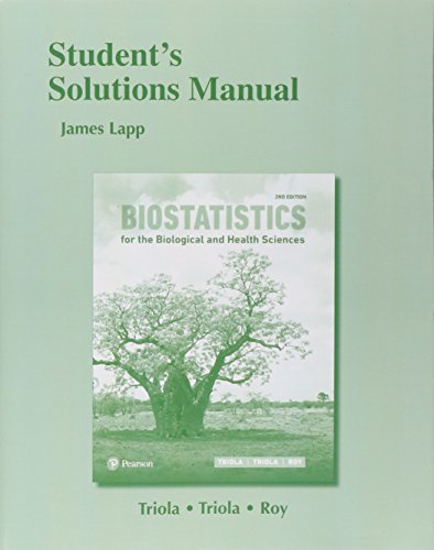Student Solutions Manual for Biostatistics, Biostatistics for the Biological and Health Sciences (Biostatistics For The Biological And Health Sciences)