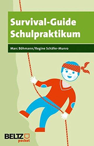 Survival-Guide Schulpraktikum (Beltz Pocket) Taschenbuch – 11. Juli 2011 Marc Böhmann Regine Schäfer-Munro 3407627955 Ausbildung