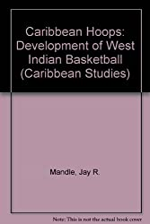 Caribbean Hoops: The Development of West Indian Basketball (Caribbean Studies)