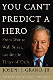 You Can't Predict a Hero, Joseph J. Grano and Mark Levine, 0470411678
