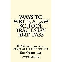 WAYS TO WRITE A LAW SCHOOL IRAC ESSAY and PASS: JIDE OBI Law