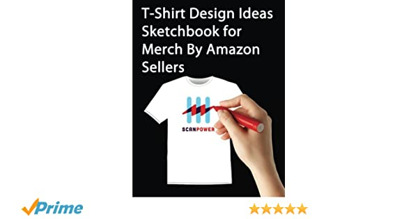 T-Shirt Design Ideas Sketchbook for Merch By Amazon Sellers ...
