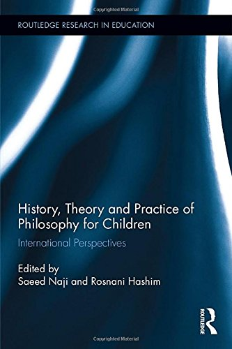History, Theory and Practice of Philosophy for Children: International Perspectives (Routledge Research in Education)