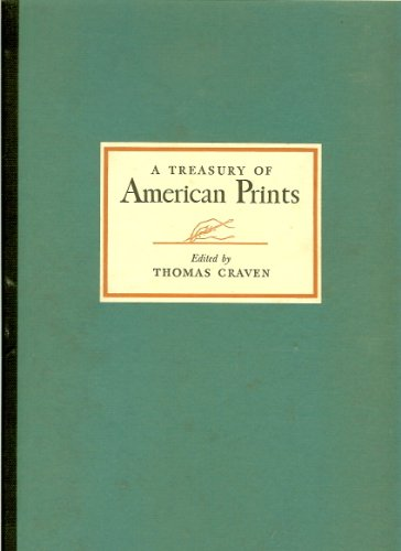(A Treasury of American Prints: A Selection of One Hundred Etchings and Lithographs by the Foremost Living American Artists)