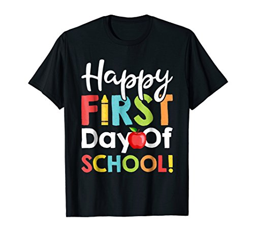 Happy First Day of School Shirt Teachers Students Parents -