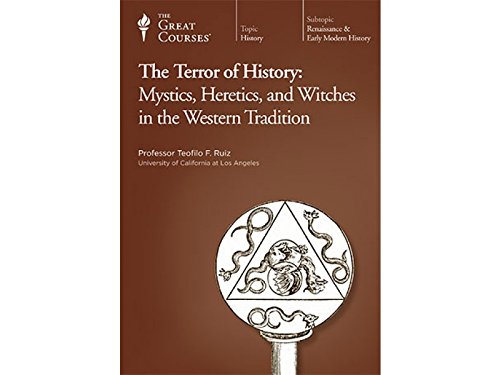 The Terror of History: Mystics, Heretics, and Witches in the Western Tradition by The Great Courses