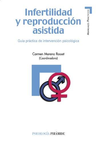 Infertilidad y reproduccion asistida / Infertility and Assisted Reproduction: Guia practica de inter