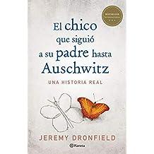 El chico que siguió a su padre hasta Auschwitz (Edición mexicana)