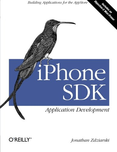 iPhone SDK Application Development: Building Applications for the AppStore by O'Reilly Media