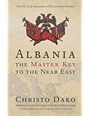Albania, the Master Key to the Near East
