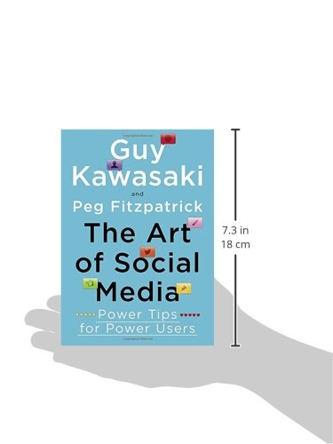 The art of social media power tips for power users guy kawasaki the art of social media power tips for power users guy kawasaki peg fitzpatrick 9781591848073 amazon books publicscrutiny Choice Image